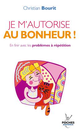 Couverture du livre : Je m'autorise au bonheur.