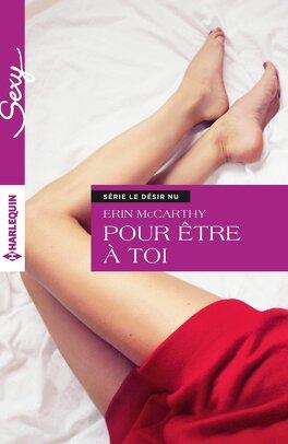 Couverture du livre : Le désir nu, Tome 1 : Pour être à toi