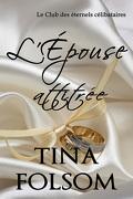 Le Club des éternels célibataires, tome 3 : L'épouse Attitrée