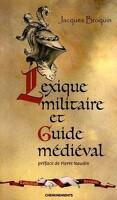 Lexique militaire et guide médiéval