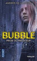 Bubble : proie ou prédateur