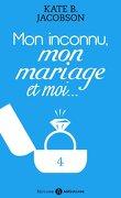 Mon inconnu, mon mariage et moi - Vol. 4