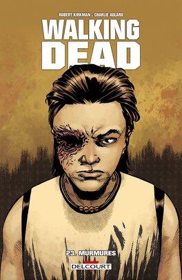 Couverture du livre : Walking Dead, Tome 23 : Murmures