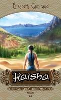 Kaïsha, Tome 1 : L'Enfant des trois mondes