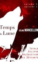 Temps de Lune, Saison 2 - Episode 2 : Totale Eclipse, La Malédiction des Déviants