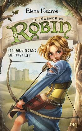 Couverture du livre : La Légende de Robin, tome 1