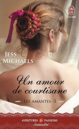Couverture du livre : Les amantes, Tome 3 : Un Amour de Courtisane