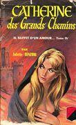 Catherine, tome 4 : Catherine des grands chemins