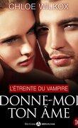 Donne-moi ton âme, tome 10 : L'étreinte du vampire