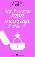 Mon inconnu, mon mariage et moi - Vol. 5