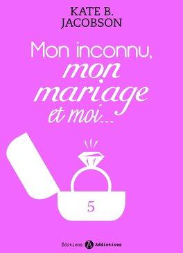Couverture du livre : Mon inconnu, mon mariage et moi - Vol. 5