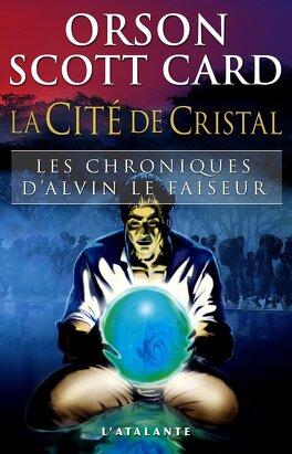 Couverture du livre : Les Chroniques d'Alvin le faiseur, tome 6 : La Cité de cristal