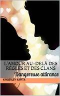 L'amour au-delà des règles et des clans, Tome 1 : Dangereuse attirance