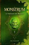 Monstrum, Tome 1 : Le Sanctuaire des Monstres