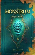 Monstrum, Tome 2 : L'Esprit du Mal
