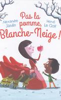 Pas la pomme, Blanche-neige