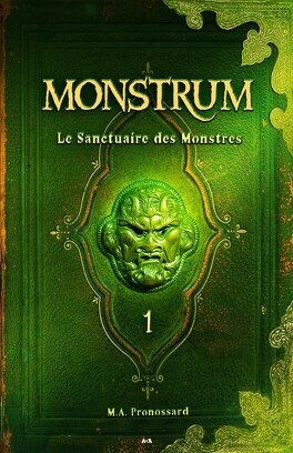 Couverture du livre : Monstrum, Tome 1 : Le Sanctuaire des Monstres