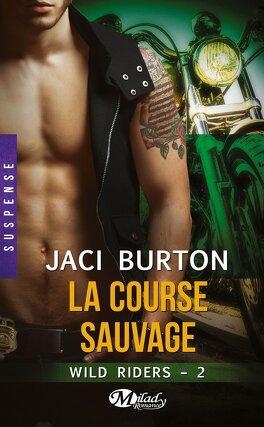Couverture du livre : Wild Riders, Tome 2 : La Course Sauvage