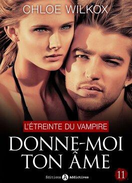 Couverture du livre : Donne-moi ton âme, tome 11 : L'étreinte du vampire