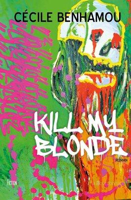 Couverture du livre : Kill my blonde