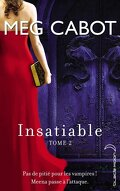 Insatiable, Tome 2 : Incisif