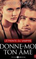 Donne-moi ton âme, tome 11 : L'étreinte du vampire