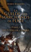 La guilde des marchands de pluie, Tome 1 : Les tours de l'empire