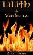 Lilith, Tome 4 : Vendetta