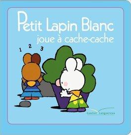 Couverture du livre : Petit Lapin Blanc joue à cache-cache