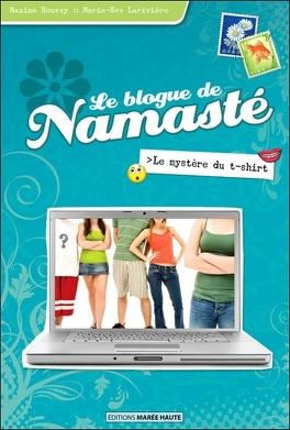 Couverture du livre : Le blogue de Namasté, tome 3 : Le mystère du t-shirt