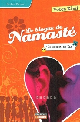 Couverture du livre : Le blogue de Namasté, tome 4 : Le secret de Kim