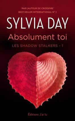 Couverture du livre : Les Shadow Stalkers, Tome 1 : Absolument toi