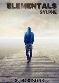 Elémentals, tome 1 : Sylphe