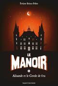 Le Manoir, Tome 3 : Alisande et le Cercle de Feu