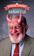 Le collège Lovecraft, Tome 1 : Professeur Gargouille