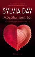 Les Shadow Stalkers, Tome 1 : Absolument toi