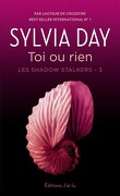Les Shadow Stalkers, Tome 3 : Toi ou rien