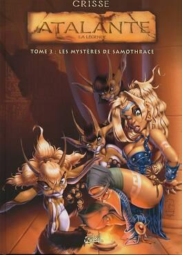 Couverture du livre : Atalante - La Légende, Tome 3 : Les Mystères de Samothrace