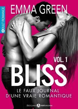 Couverture du livre : Bliss, le faux journal d'une vraie romantique !, Volume 1