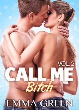 Couverture du livre : Call me Bitch, tome 2