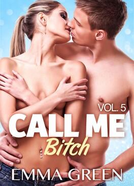 Couverture du livre : Call me Bitch, tome 5