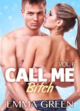 Couverture du livre : Call me Bitch, tome 6