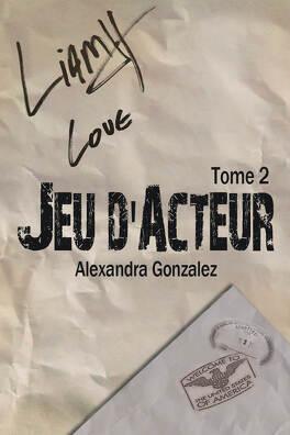 Couverture du livre : Jeu d'acteur, tome 2 : Jeu d'amour