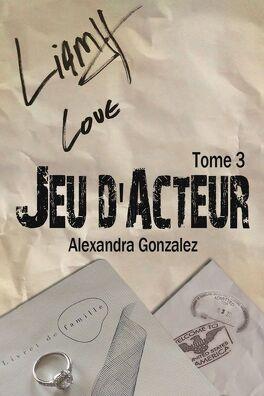 Couverture du livre : Jeu d'acteur, Tome 3