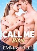 Call me Bitch, tome 4