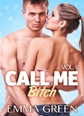 Call me Bitch, tome 6