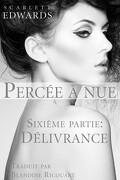 Percée à nue, tome 6 : Délivrance