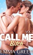 Call me Bitch, tome 2