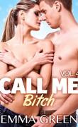 Call me Bitch, tome 4