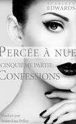 Percée à Nue, Tome 5 : Confessions